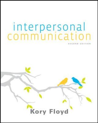 Interpersonal Communication - Floyd, Kory W.