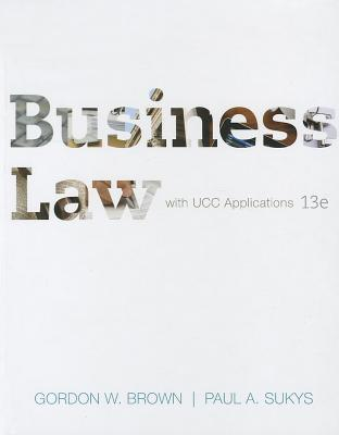Business Law with Ucc Applications - Brown, Gordon W, and Sukys, Paul A
