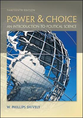 Power & Choice: An Introduction to Political Science - Shively, W Phillips