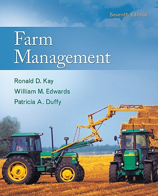 Farm Management - Kay, Ronald D, and Edwards, William M, and Duffy, Patricia A