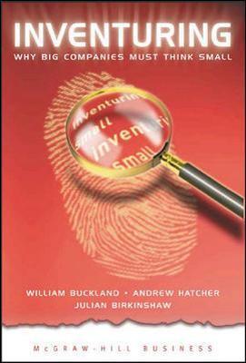 Inventuring - Hatcher, Andrew, and Birkinshaw, Julian, Professor, and Buckland, William