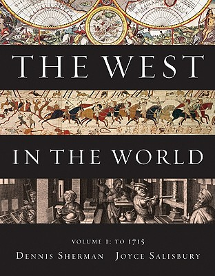 The West in the World, Volume I: To 1715 - Sherman, Dennis, and Salisbury, Joyce