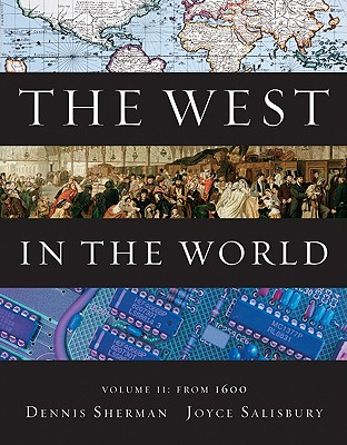 The West in the World, Volume II: From 1600 - Sherman, Dennis, and Salisbury, Joyce