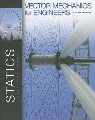 Vector Mechanics for Engineers: Statics - Beer, Ferdinand Johnston, and Johnston, Jr E, and Mazurek, David