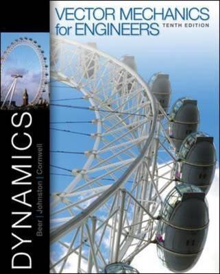Vector Mechanics for Engineers: Dynamics - Beer, Ferdinand Johnston, and Johnston, Jr E, and Cornwell, Phillip