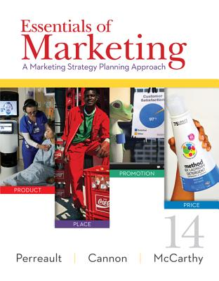 Essentials of Marketing: A Marketing Strategy Planning Approach - Perreault, William D, Jr., and Cannon, Joseph, and McCarthy, E Jerome