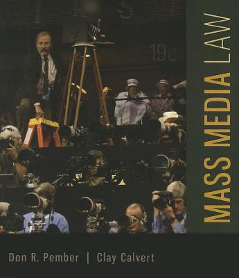 Mass Media Law - Pember, Don R, and Calvert, Clay