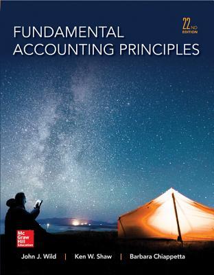 Fundamental Accounting Principles - Wild, John J, and Shaw, Ken, and Chiappetta, Barbara