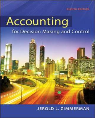 Accounting for Decision Making and Control - Zimmerman, Jerold L.