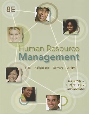 Human Resource Management: Gaining a Competitive Advantage - Noe, Raymond A, and Hollenbeck, John R, and Gerhart, Barry, Dr.