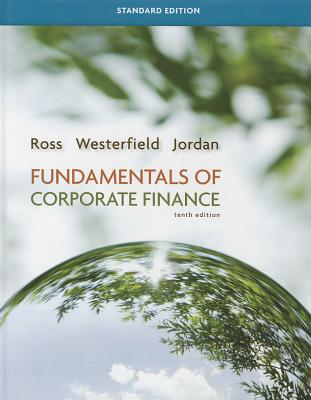 Fundamentals of Corporate Finance - Ross, Stephen A, and Westerfield, Randolph W, and Jordan, Bradford D