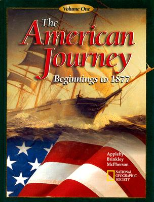 The American Journey Volume One: Beginnings to 1877 - Appleby, Joyce, and Brinkley, Alan, and McPherson, James M