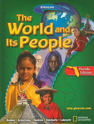 The World and Its People, Florida Edition - Boehm, Richard G, and Armstrong, David G, and Hunkins, Francis P