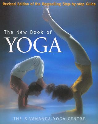 The New Book of Yoga - Sivananda Yoga Vedanta Centre
