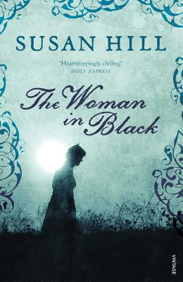 The Woman in Black - Hill, Julia, and Hill, Susan