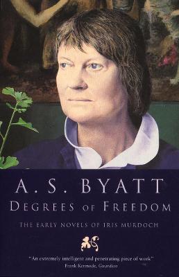 Degrees of Freedom - Byatt, A S