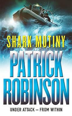 The Shark Mutiny - Robinson, Patrick