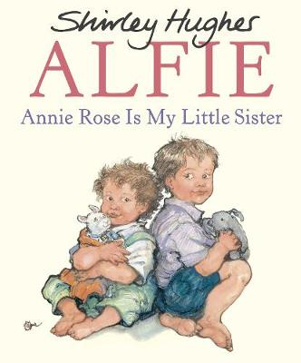 Annie Rose Is My Little Sister - Hughes, Shirley