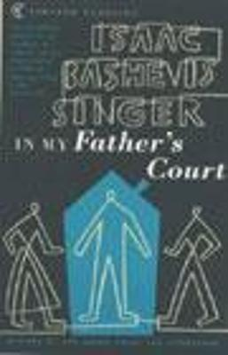 In My Father's Court - Singer, Isaac Bashevis