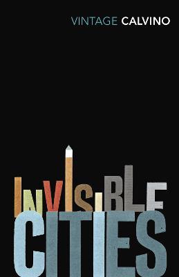 Invisible Cities - Calvino, Italo