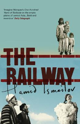 The Railway - Ismailov, Hamid, and Chandler, Robert (Translated by)