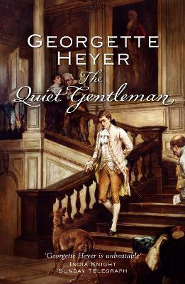 The Quiet Gentleman. Georgette Heyer - Heyer, Georgette