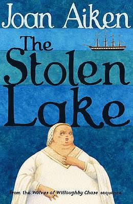 The Stolen Lake - Aiken, Joan