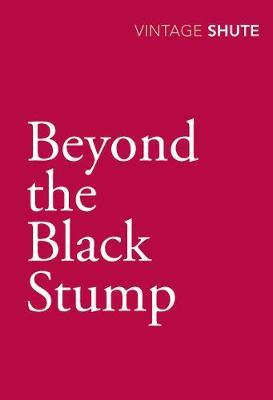 Beyond the Black Stump - Shute, Nevil