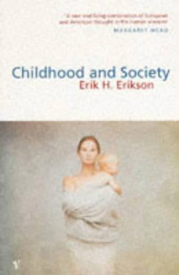 Childhood and Society - Erikson, Erik H.