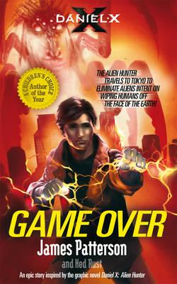 Daniel X: Game Over - Patterson, James