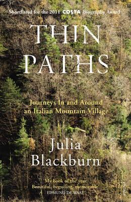 Thin Paths: Journeys in and Around an Italian Mountain Village - Blackburn, Julia