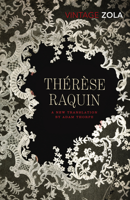 Therese Raquin - Zola, Emile, and Thorpe, Adam (Translated by)