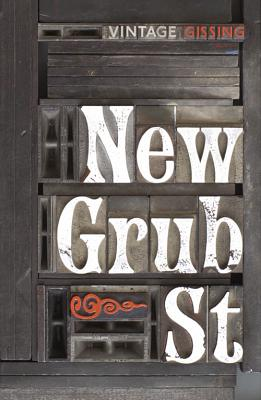 New Grub Street - Gissing, George, and Quinn, Anthony (Introduction by)