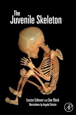 The Juvenile Skeleton - Scheuer, Louise, and Black, Sue