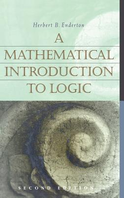 A Mathematical Introduction to Logic - Enderton, Herbert B