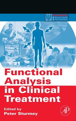 Functional Analysis in Clinical Treatment - Sturmey, Peter (Editor)
