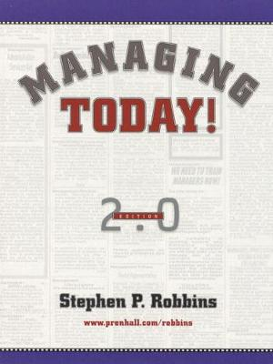 Managing Today! - Robbins, Stephen P, and Robbins