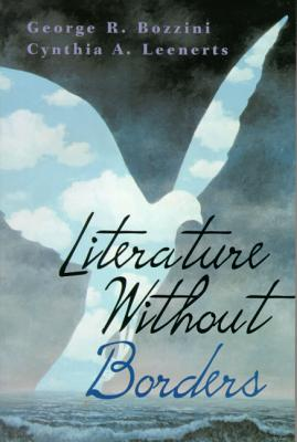 Literature Without Borders - Bozzini, George R, and Leenerts, Cynthia A