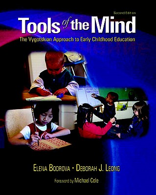 Tools of the Mind: The Vygotskian Approach to Early Childhood Education - Bodrova, Elena, and Leong, Deborah J