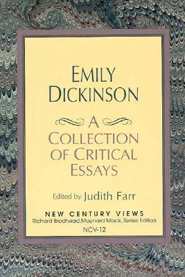 Emily Dickinson: A Collection of Critical Essays - Farr, Judith (Editor), and Dickinson, Emily