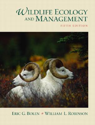 Wildlife Ecology and Management - Bolen, Eric G, and Robinson, W H, and Robinson, William