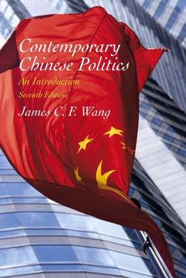 Contemporary Chinese Politics: An Introduction - Wang, James C F