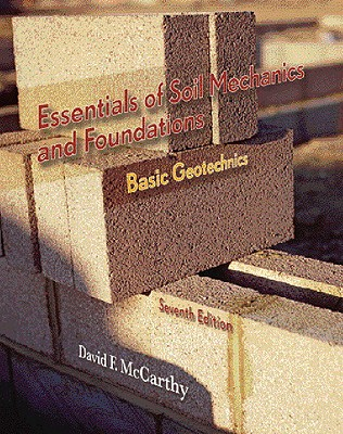 Essentials of Soil Mechanics and Foundations: Basic Geotechnics - McCarthy, David F