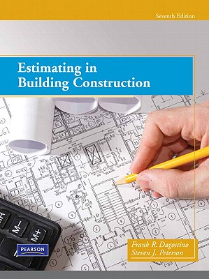 Estimating in Building Construction - Dagostino, Frank R, and Peterson, Steven J