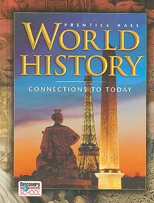 World History: Connections to Today - Ellis, Elisabeth Gaynor, and Esler, Anthony, and Beers, Burton F (Consultant editor)