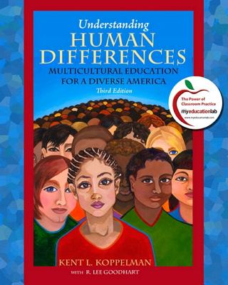 Understanding Human Differences: Multicultural Education for a Diverse America - Koppelman, Kent, and Goodhart, Lee, and Goodhart, Lea