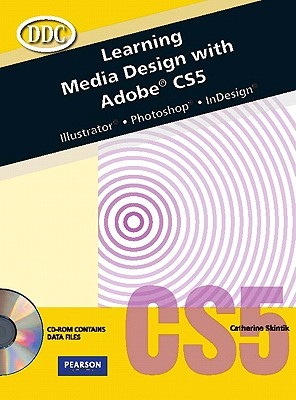 Learning Media Design with Adobe Cs5 - Skintik, Catherine, and Emergent Learning LLC, Learning