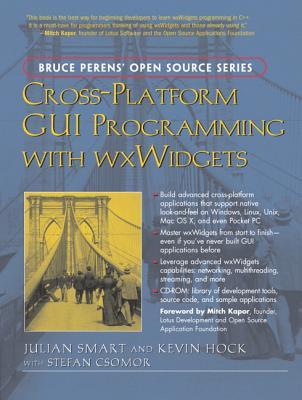Cross-Platform GUI Programming with Wxwidgets - Smart, Julian, and Hock, Kevin, and Csomor, Stefan