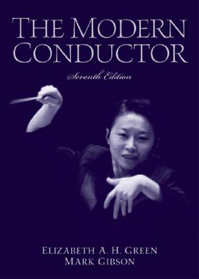 The Modern Conductor - Green, Elizabeth A H, and Gibson, Mark