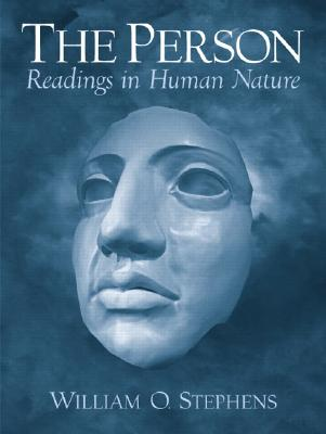 The Person: Readings in Human Nature - Stephens, William O